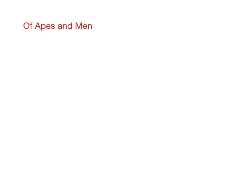 Of Apes and Men