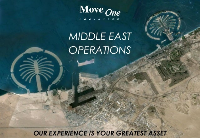 OUR EXPERIENCE IS YOUR GREATEST ASSET MIDDLE EAST OPERATIONS
