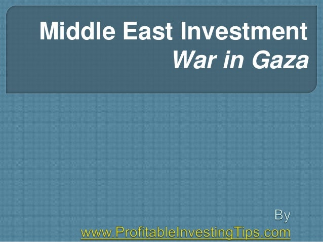 Middle East Investment - War in Gaza