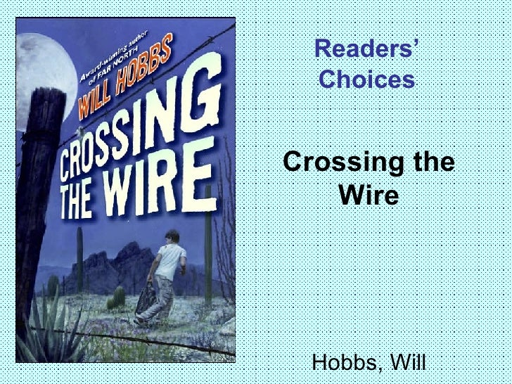 Readers' Choices Crossing the Wire Hobbs, Will