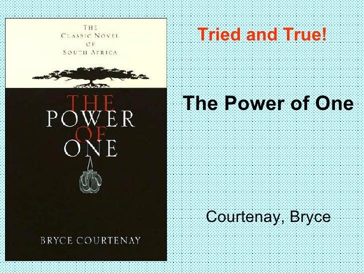 Tried and True! <ul><li>The Power of One </li></ul><ul><li>Courtenay, Bryce </li></ul>