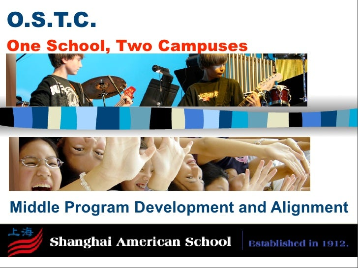 O.S.T.C. One School, Two Campuses     Middle Program Development and Alignment