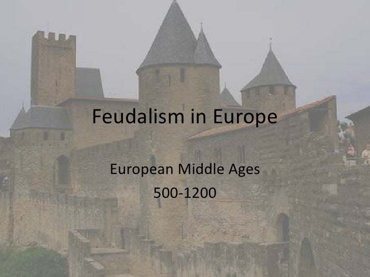 Feudalism in Europe   European Middle Ages        500-1200