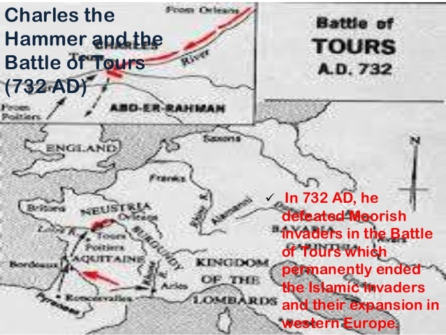 the battle of tours 732 ad history essay Assessment – essay / dbq: explain in detail the importance of the battle of tours (732 ce), how the frankish army at tours under charles martel was able to stand its ground against overwhelming muslim forces, and how the battle set the stage for the eventual re-conquest of all of western europe by christians in the centuries to come.