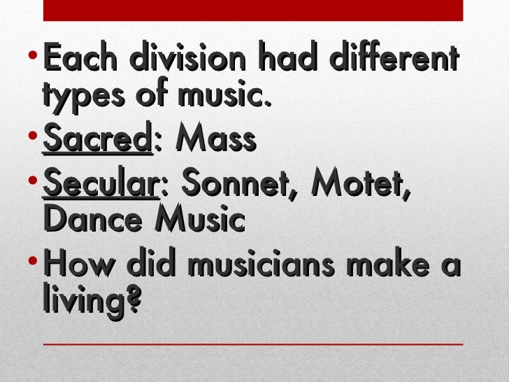 What were the different styles of music in the Middle ages and the Renaissance?