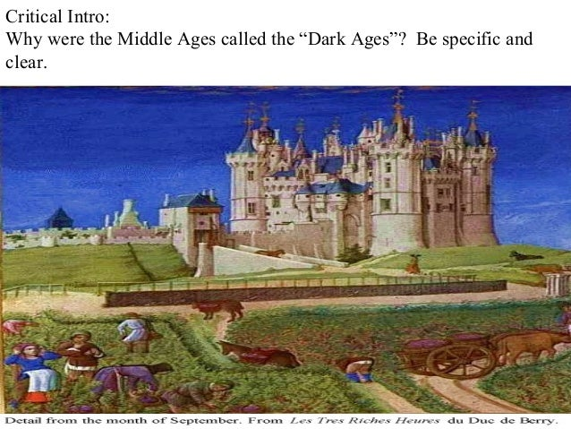 Why was the middle ages called the dark ages?