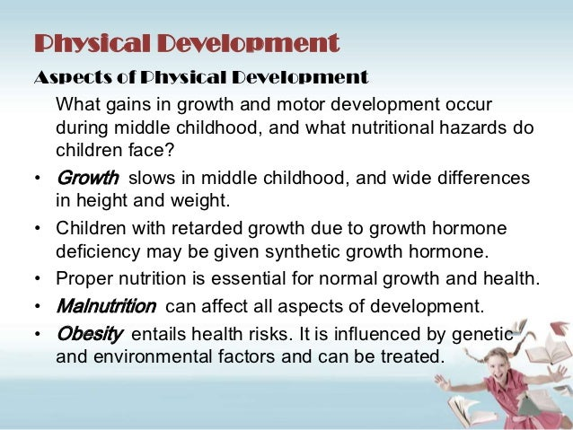 physical development middle childhood Start studying chapter 11: physical development in middle childhood learn vocabulary, terms, and more with flashcards, games, and other study tools.