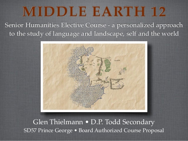 MIDDLE EARTH 12Senior Humanities Elective Course - a personalized approach to the study of language and landscape, self an...