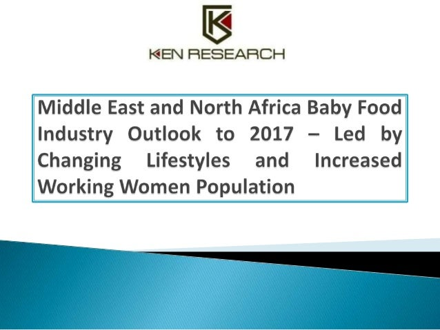 Middle East and North Africa Baby Food Industry Outlook to 2017 – Led by Changing Lifestyles and Increased Working Women P...