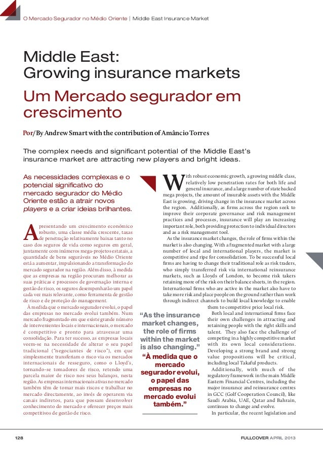 128 FULLCOVER APRIL 2013 O Mercado Segurador no Médio Oriente Middle East Insurance Market W ith robust economic growth, a...