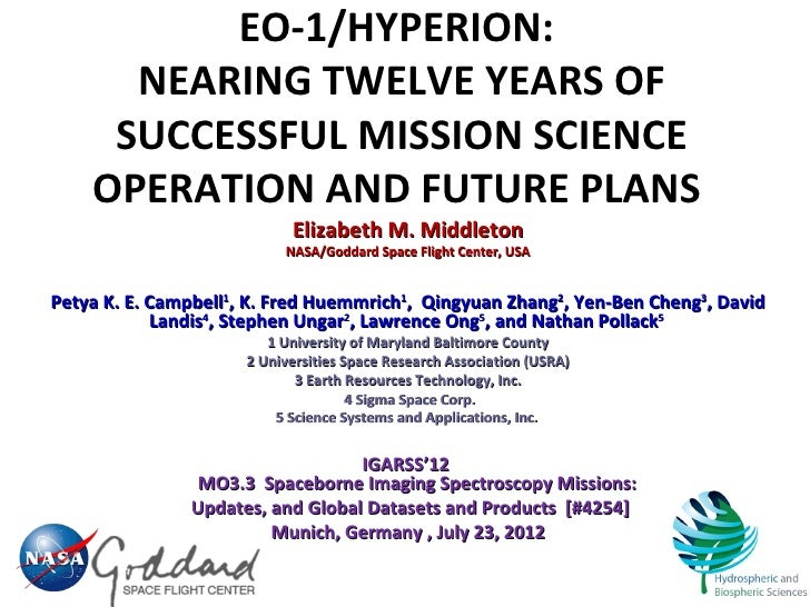 EO-1/HYPERION:      NEARING TWELVE YEARS OF     SUCCESSFUL MISSION SCIENCE    OPERATION AND FUTURE PLANS                  ...