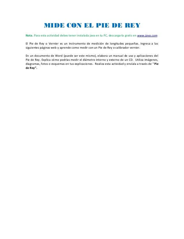 MIDE CON EL PIE DE REY Nota. Para esta actividad debes tener instalada java en tu PC, descargarla gratis en www.java.com E...