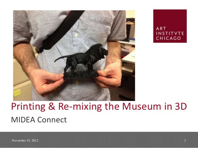 Printing & Re-mixing the Museum in 3D