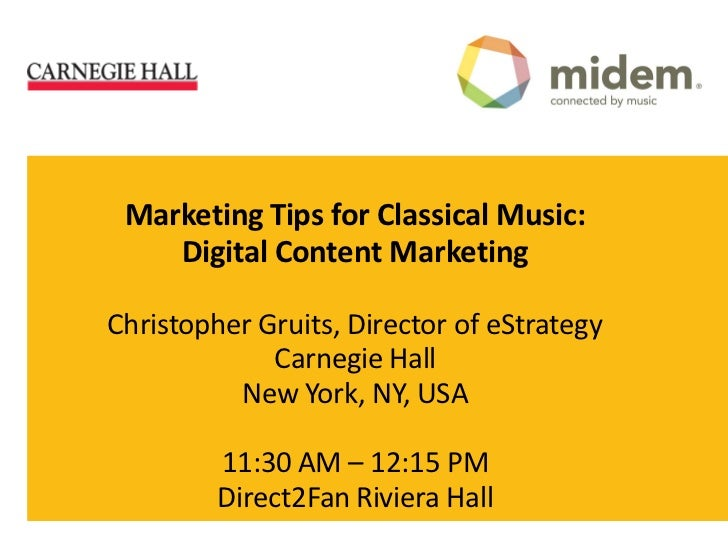 Marketing Tips for Classical Music Artists - midem 2012 Carnegie Hall presentation