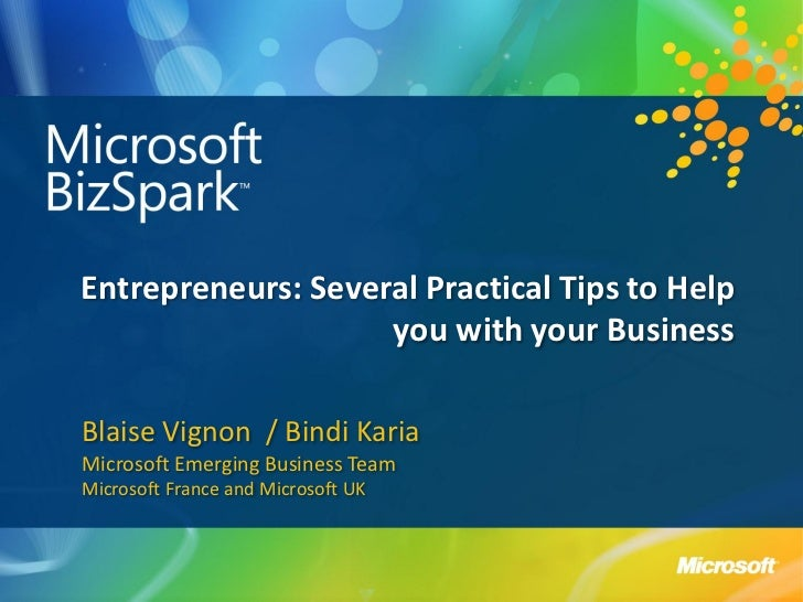 Entrepreneurs: Several Practical Tips to Help                    you with your BusinessBlaise Vignon / Bindi KariaMicrosof...