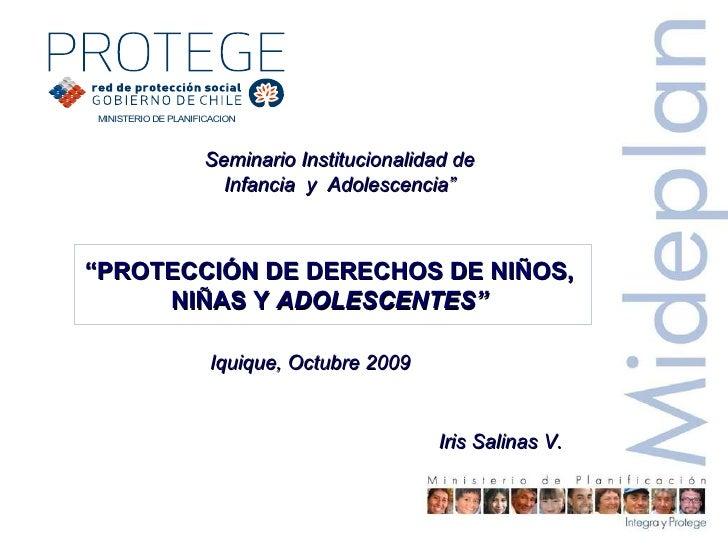 """Seminario Institucionalidad de  Infancia  y  Adolescencia""""  """" PROTECCIÓN DE DERECHOS DE NIÑOS,  NIÑAS Y  ADOLESCENTES""""  Ir..."""