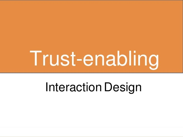 Trust-enabling Interaction Design