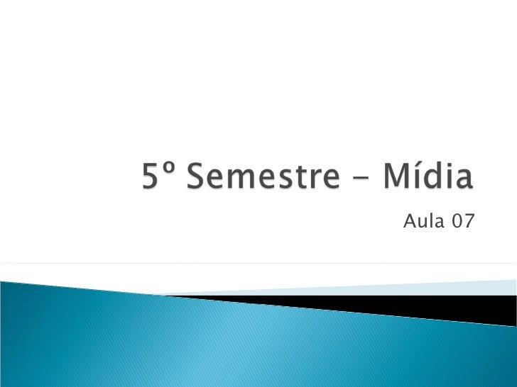Midia - Aula 7