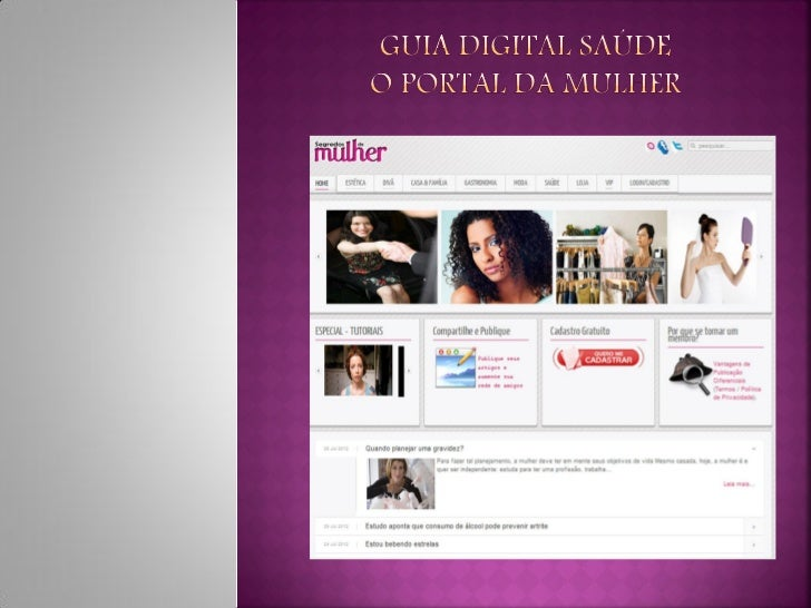    O Guia Digital Saúde, o guia da    Mulher reúne em um só lugar dicas    de beleza, moda, bem-estar,    família, saúde ...