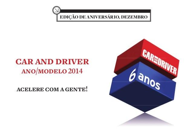 EDIÇÃO DE ANIVERSÁRIO, DEZEMBRO  car and driver ano/modelo 2014  acelere com a gente!