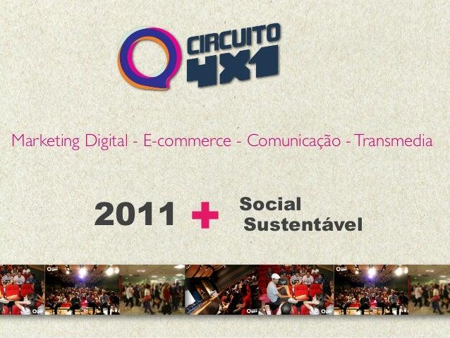 Marketing Digital - E-commerce - Comunicação -Transmedia + Social Sustentável2011