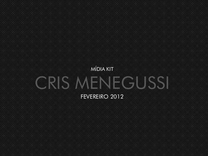 MÍDIA KITCRIS MENEGUSSI    FEVEREIRO 2012