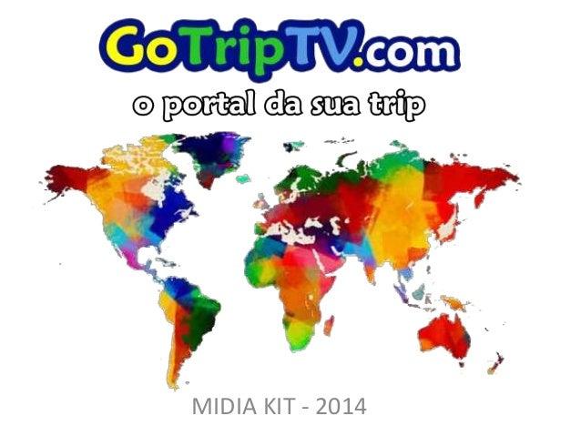 Midia Kit 2014 GoTripTV.com