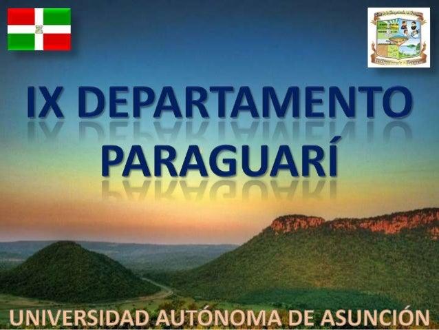  Presentación del Departamento de Paraguarí  Ubicación del Departamento de Paraguarí  Actividades Resaltantes  Sitios ...