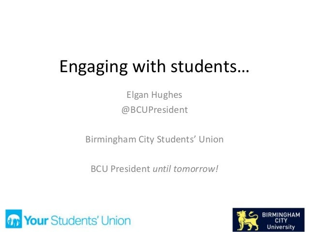 Engaging with students… Elgan Hughes @BCUPresident Birmingham City Students' Union BCU President until tomorrow!