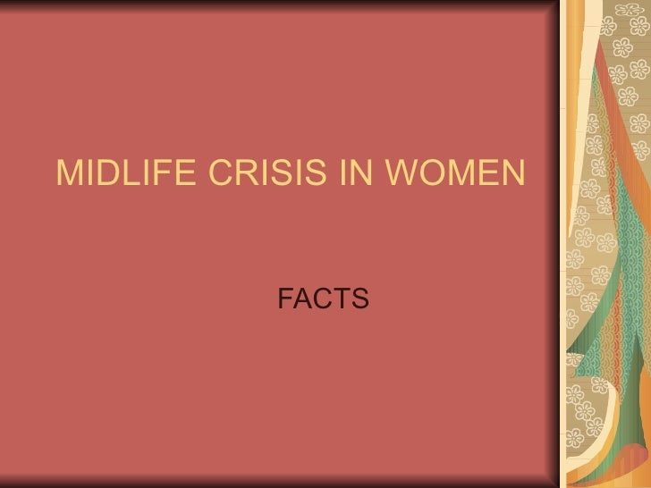 midlife crisis from a womans perspective Women, it seemed, didn't need midlife crises because they already had a word for their situation at the same age: menopause, with its well-defined viewing the life cycle from a different perspective now, i recognized that i'd been happiest in my midthirties and early forties, holding all the cards of beauty.