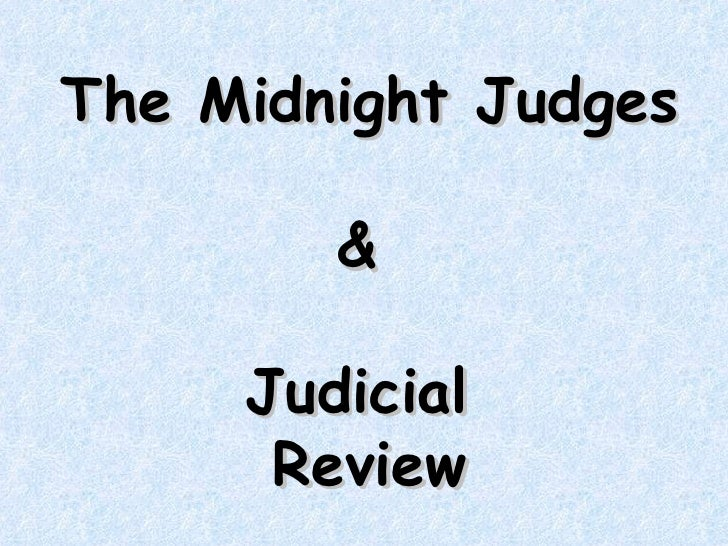 The Midnight Judges &  Judicial  Review