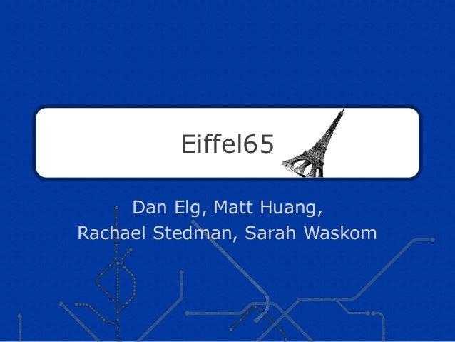 Eiffel65 Dan Elg, Matt Huang, Rachael Stedman, Sarah Waskom