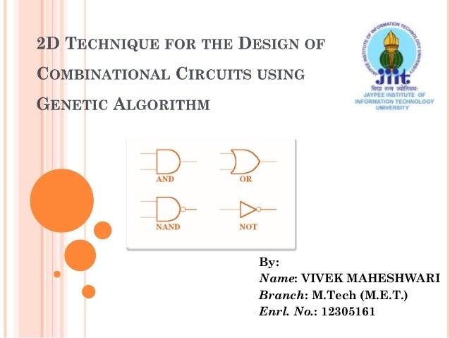 Combinational circuit designer using 2D Genetic Algorithm