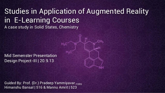 Studies in Application of Augmented Reality in E-Learning Courses A case study in Solid States, Chemistry Mid Semenster Pr...
