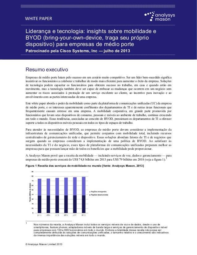WHITE PAPER  Liderança e tecnologia: insights sobre mobilidade e BYOD (bring-your-own-device, traga seu próprio dispositiv...