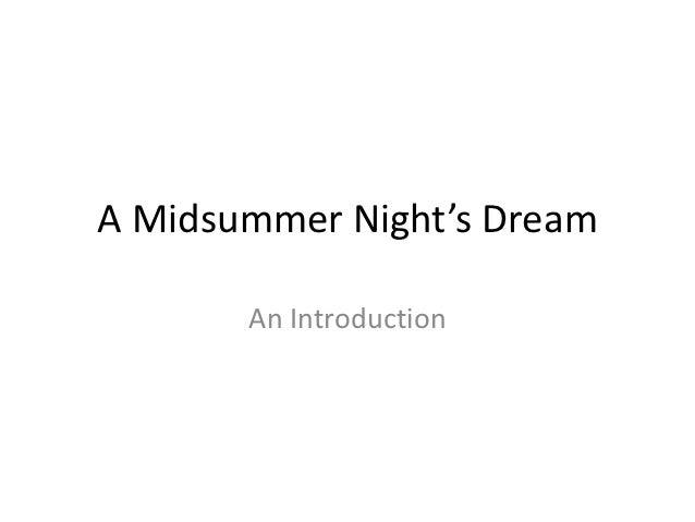 A Midsummer Night's Dream       An Introduction