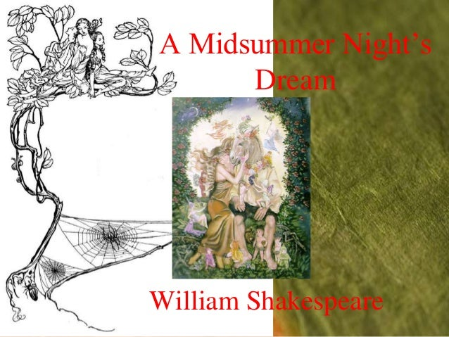 A Midsummer Night's         DreamBy William Shakespeare