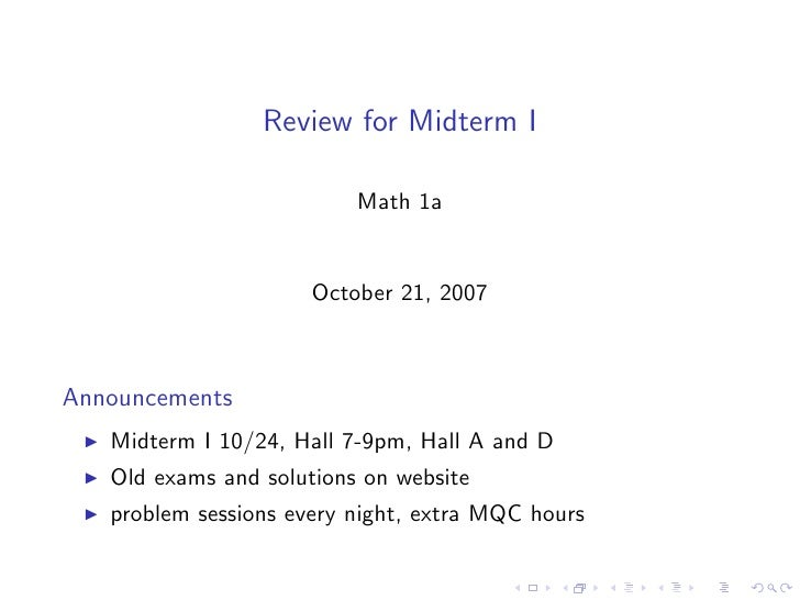 Review for Midterm I                            Math 1a                         October 21, 2007    Announcements    Midte...