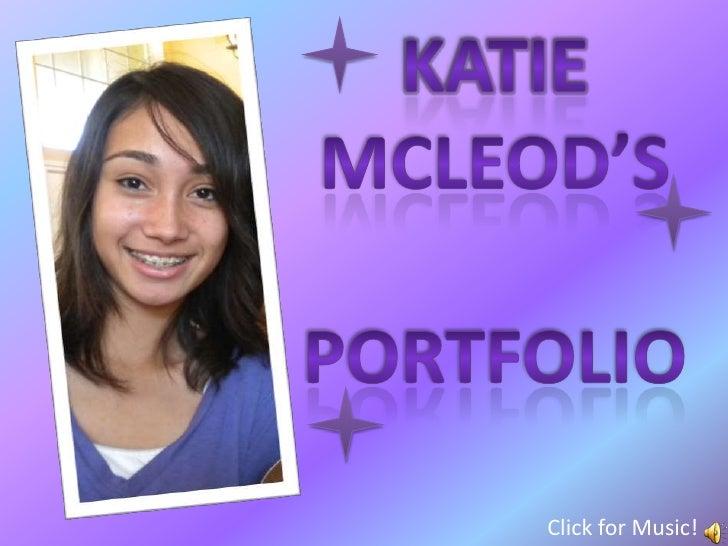 Katie<br />McLeod's<br />Portfolio<br />Click for Music!<br />