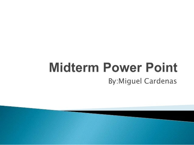 Midterm powerpoint