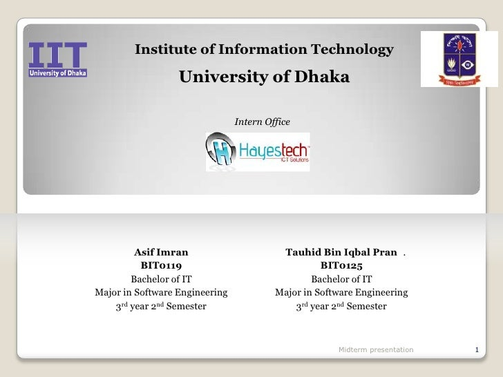 Institute of Information Technology<br />University of Dhaka<br />Intern Office<br />AsifImran<br />BIT0119<br />Bachelor ...
