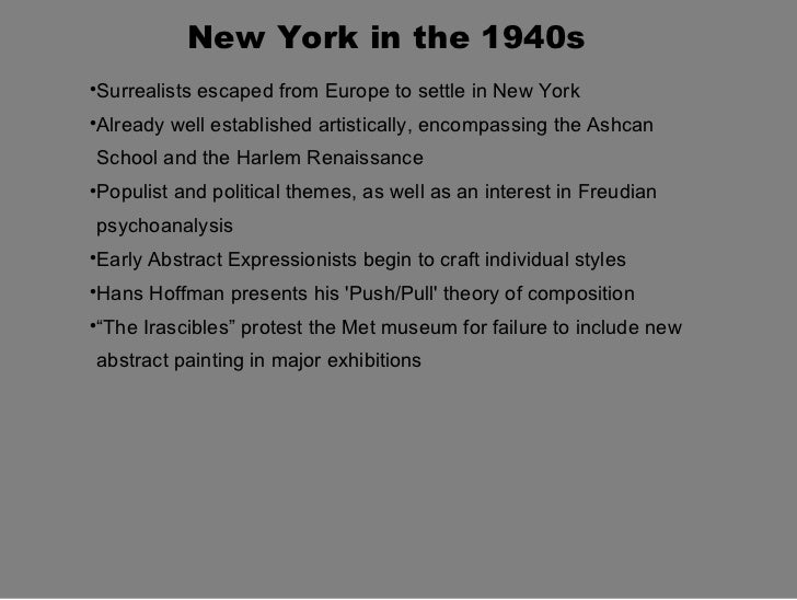 New York in the 1940s    Surrealists escaped from Europe to settle in New York    Already well established artistically,...