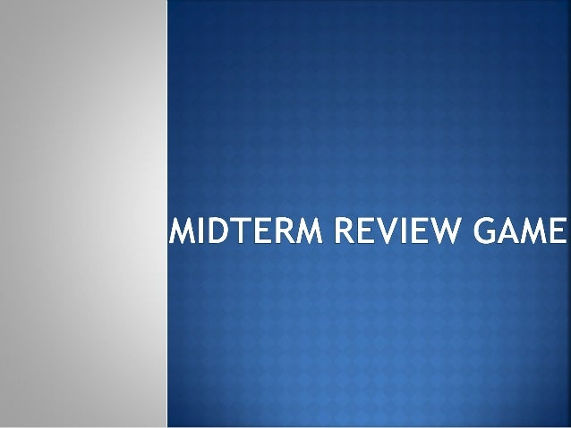 Midterm review game1