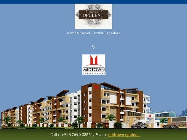 Midtown Opulent Harohalli Road, Varthur Bangalore by Midtown Structures Call :- +91 97690 25551, Visit :- midtown opulent