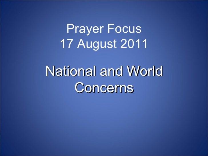 Prayer Focus 17 August 2011 National and World Concerns
