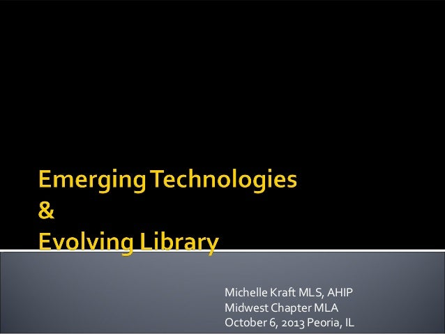 Emerging Technologies & Evolving Library