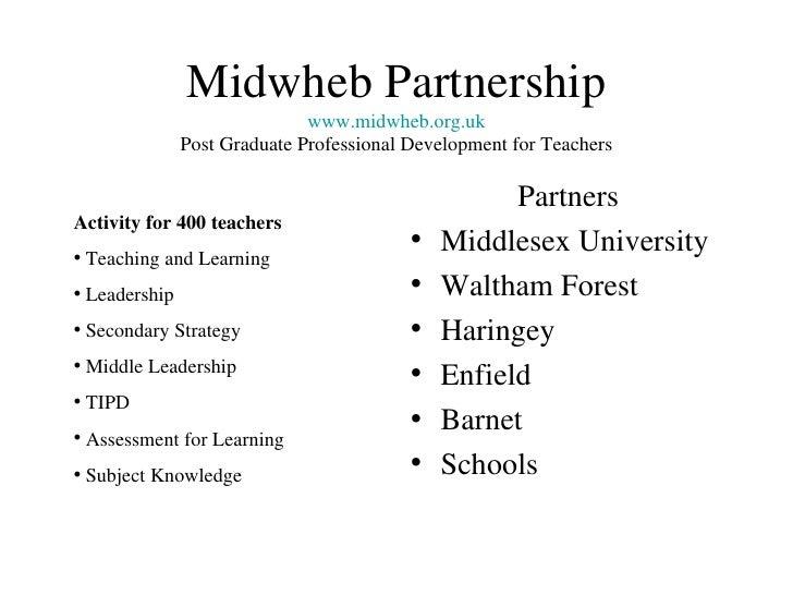 Midwheb Partnership www. midwheb .org.uk Post Graduate Professional Development for Teachers <ul><li>Partners </li></ul><u...