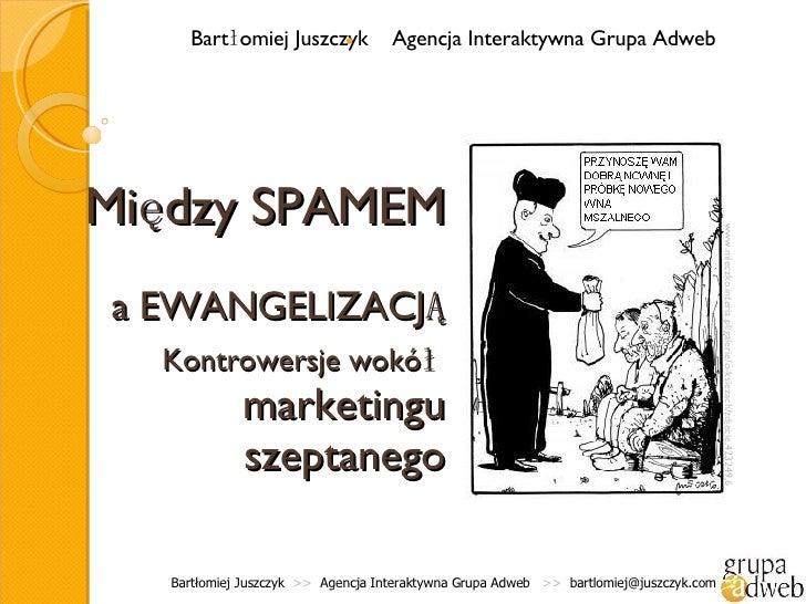 Między spamem, a ewangelizacją. Kontrowersje wokół marketingu szeptanego