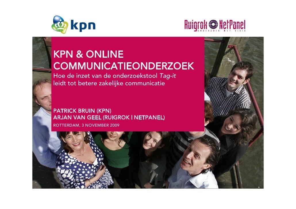 KPN & ONLINE COMMUNICATIEONDERZOEK Hoe de inzet van de onderzoekstool Tag-it leidt tot betere zakelijke communicatie    PA...