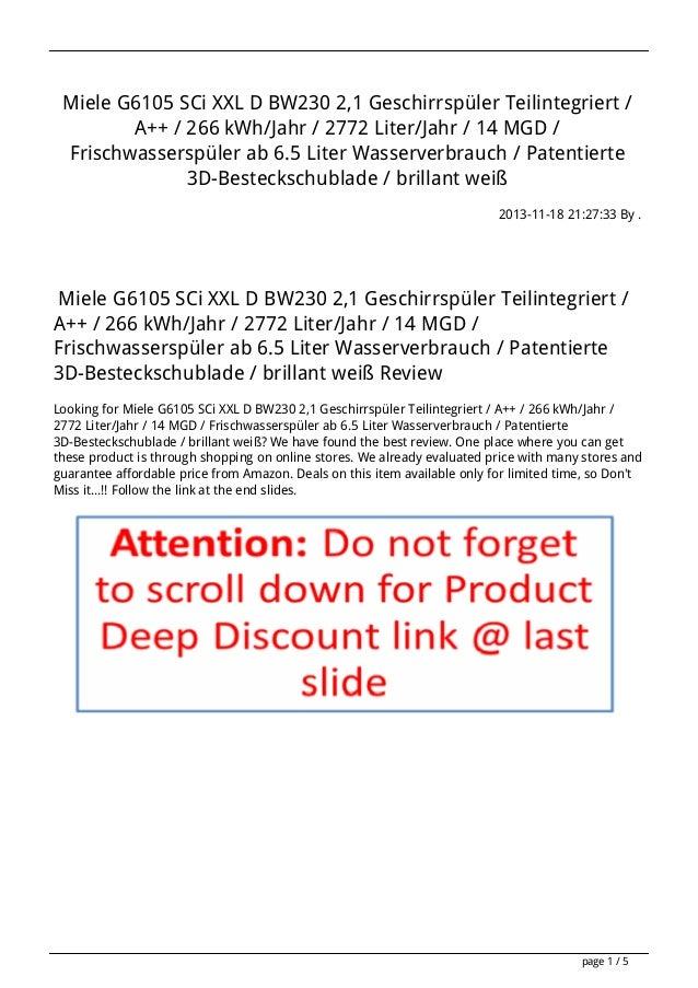 Miele G6105 SCi XXL D BW230 2,1 Geschirrspüler Teilintegriert / A++ / 266 kWh/Jahr / 2772 Liter/Jahr / 14 MGD / Frischwass...